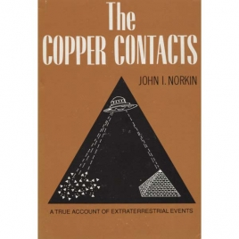 Norkin, John I. [Israel]: The copper contacts. A true account of extraterrestrial events