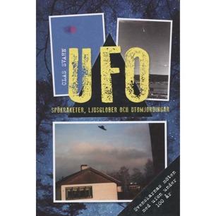 Svahn, Clas: UFO - Spökraketer, ljusglober och utomjordingar. Obs! 2 upplagor! - New, 1st ed
