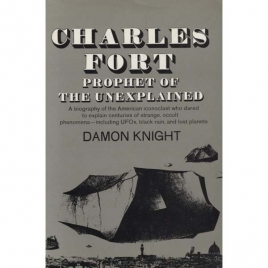 Knight, Damon: Charles Fort - prophet of the unexplained