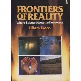 Evans, Hilary (ed.): Frontiers of reality. Where science meets the paranormal