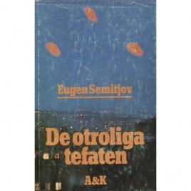 Semitjov, Eugen: De otroliga tefaten