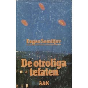 Semitjov, Eugen: De otroliga tefaten - Very good with worn jacket