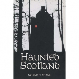 Adams, Norman: Haunted Scotland