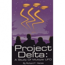 Haines, Richard F.: Project Delta: a study of multiple UFOs