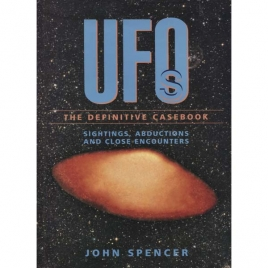 Spencer, John: UFOs: the definitive casebook