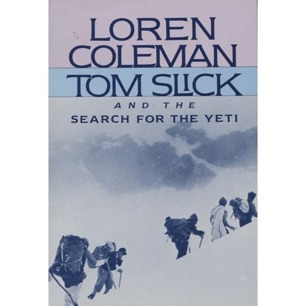 Coleman, Loren: Tom Slick and the search for the yeti