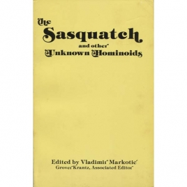 Markotic, Vladimir & Krantz, Grover (editors): The Sasquatch and other unknown hominoids