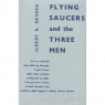 Bender, Albert K.: Flying saucers and the three men - Very good with sunbleached and stained jacket. (UK)