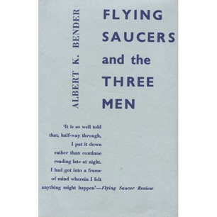 Bender, Albert K.: Flying saucers and the three men - Very good (UK) without jacket