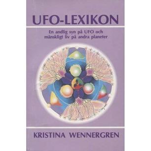 Wennergren, Kristina: UFO-lexikon. En andlig syn på UFO och mänskligt liv på andra planeter