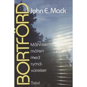 Mack, John E.: Bortförd. Människors möten med rymdvarelser