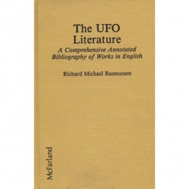 Rasmussen, Richard Michael: The UFO literature. A comprehensive annotated bibliography of works in English