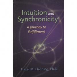 Denning, Hazel M.: Intuition and synchronicity. A journey to fulfillment
