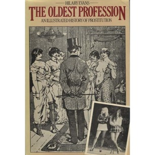 Evans, Hilary: The oldest profession. An illustrated history of prostitution