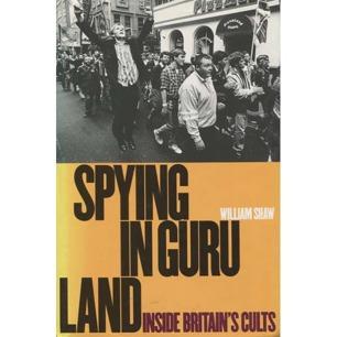 Shaw, William: Spying in guru land. Inside Britain's cults
