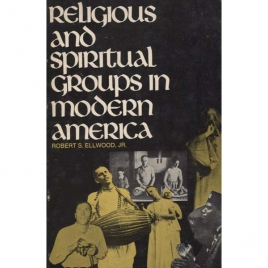 Ellwood, Robert S.: Religious and spiritual groups in modern America