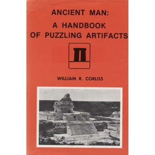 Corliss, William R. (compiled by): Ancient man: a handbook of puzzling artifacts