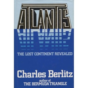 Berlitz, Charles: Atlantis. The lost continent revealed