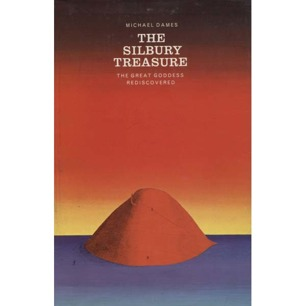 Dames, Michael: The Silbury treasure. The great goddess rediscovered