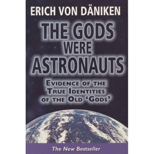 Däniken, Erich von: The Gods were astronauts. Evidence of the true indentities of the old