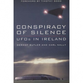 Butler, Dermot & Nally, Carl: Conspiracy of silence. UFOs in Ireland