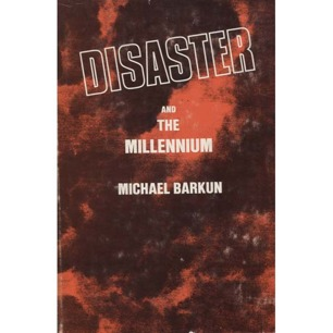 Barkun, Michael: Disaster and the millennium