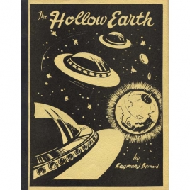 Bernard, Raymond W. : The Hollow earth. The greatest geographical discovery in history