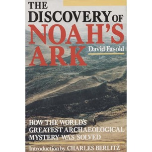 Fasold, David: The Discovery of Noah's ark. How the world's greatest archaeological mystery was solved