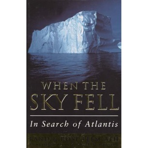 Flem-Ath, Rand & Rose: When the sky fell in search of Atlantis