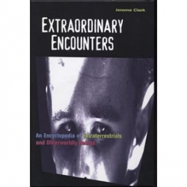 Clark, Jerome: Extraordinary encounters. An encyclopedia of extraterrestrials and otherworldly beings