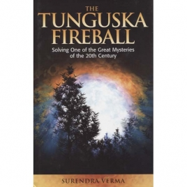 Verma, Surendra: The Mystery of  the Tunguska fireball