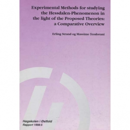 Strand, Erling & Teodorani, Massimo: Experimental methods for studying the Hessdalen-phenomenon in the light of the proposed theories: a comparative overview.