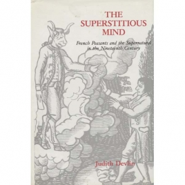 Devlin, Judith: The Superstitious mind: French peasants and the supernatural in the Nineteenth century