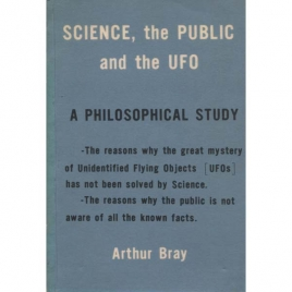 Bray, Arthur: Science, the public and the UFO