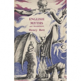 Bett, Henry: English myths and traditions. Illustrated from drawings by Michael Ayrton