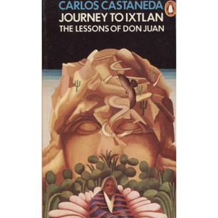 Castaneda, Carlos: Journey to Ixtlan. The lessons of Don Juan (Pb)