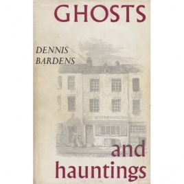 Bardens, Dennis: Ghosts and hauntings