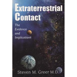 Greer, Steven M.: Extraterrestrial contact. The evidence and implications