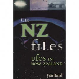 Hassall, Peter: The NZ files. UFOs in New Zealand