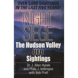 Hynek, J. Allen; Imbrogno, Philip & Pratt, Bob: Night siege. The Hudson Valley UFO sightings