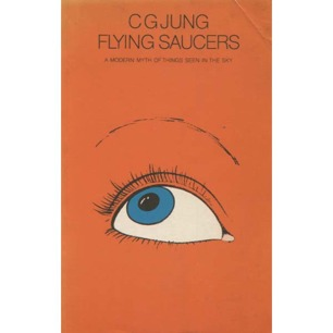 Jung, C. G.: Flying saucers. A modern myth of things seen in the skies