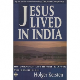 Kersten, Holger: Jesus lived in India. His unknown life before and after the crucifixion