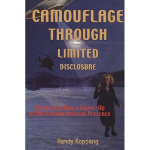 Koppang, Randy: Camouflage through limited disclosure. Deconstructing a cover-up of the extraterrestrial presence