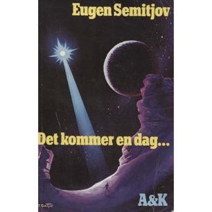 Semitjov, Eugen: Det kommer en dag ... då hela världen håller andan