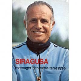 Del Pozo, Victorino: Siragusa. Messager des extra-terrestres