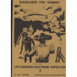 Wegner, Willy (ed.): Budskaber fra rummet. UFO-sagens extreme aspekter, 2