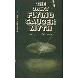 Segraves, Kelly L.: The Great flying saucer myth (Pb)