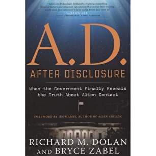 Dolan, Richard M. & Zabel, Bryce: A.D. After disclosure. When the government finally reveals the truth about alien contact