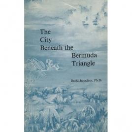 Jungclaus, David: The City beneath the Bermuda triangle
