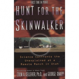 Kelleher, Colm A. & Knapp, George: Hunt for the Skinwalker. Science confronts the unexplained at a remote ranch in Utah